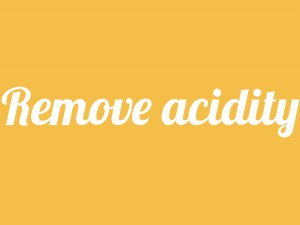 Tips to remove acidity