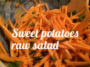 Sweet potatoes raw salad