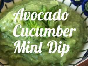 Avocado cucumber mint dip