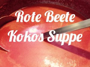 Rote Beete Kokos Suppe